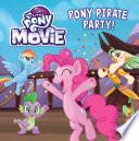 My Little Pony  The Movie  Pony Pirate Party