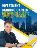 Investment Banking Career  The Complete Guide to Investment Banking