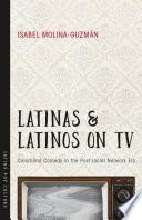 Latinas and Latinos on TV