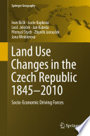 Land Use Changes In The Czech Republic 1845 2010 Book PDF