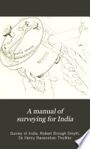 A Manual of Surveying for India