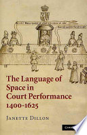 The Language Of Space In Court Performance 1400 1625
