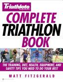 Triathlete Magazine s Complete Triathlon Book