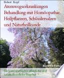 Atemwegserkrankungen Behandlung mit Homöopathie, Heilpflanzen, Schüsslersalzen und Naturheilkunde