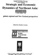 Strategic and Economic Dynamics of Northeast Asia