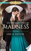 An Enchanting Madness