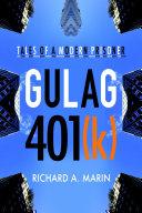 Gulag 401 k   Tales of a Modern Prisoner