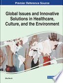 Global Issues And Innovative Solutions In Healthcare Culture And The Environment