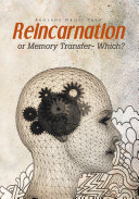 Reincarnation or Memory Transfer   Which