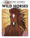 Creative Escapes Coloring Book  Wild Horses