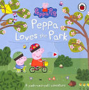 Peppa Pig  Peppa Loves the Park  a Push And pull Adventure