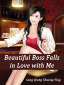 Beautiful Boss Falls in Love with Me