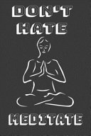 Don't Hate Meditate