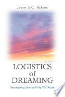 Logistics of Dreaming