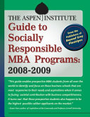 The Aspen Institute Guide to Socially Responsible MBA Programs  2008 2009