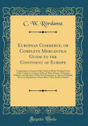 European Commerce Or Complete Mercantile Guide To The Continent Of Europe
