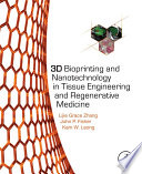 3D Bioprinting and Nanotechnology in Tissue Engineering and Regenerative Medicine Book