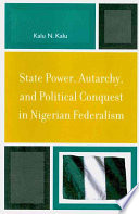 State Power Autarchy And Political Conquest In Nigerian Federalism