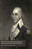 Journals of the military expedition of major general John Sullivan against the six nations of Indians in 1779, with records of centennial celebrations. Prepared by F. Cook