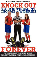 Knock Out Your Retirement Income Worries Forever
