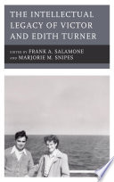 The Intellectual Legacy of Victor and Edith Turner