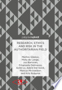 Research  Ethics and Risk in the Authoritarian Field