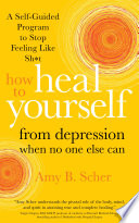 How to Heal Yourself from Depression When No One Else Can Book