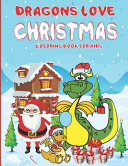 Dragons Love Christmas Coloring Book for Kids Book