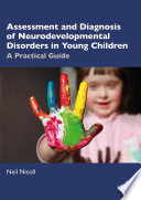 Assessment and Diagnosis of Neurodevelopmental Disorders in Young Children