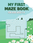 My First Maze Book For Kids Ages 1 4 Book PDF