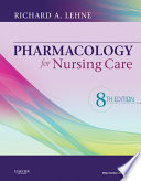 """Pharmacology for Nursing Care E-Book"" by Richard A. Lehne, Laura Rosenthal"