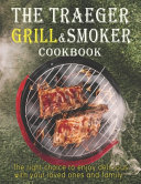The Traeger Grill   Smoker Cookbook