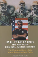 Militarizing the American Criminal Justice System
