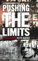 Pushing the limits: het leven van Keith Bakker