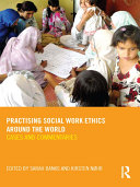 Practising Social Work Ethics Around the World