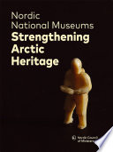 Nordic National Museums Strengthening Arctic Heritage