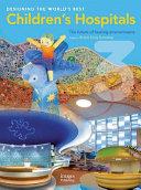 Designing the World s Best Children s Hospitals III