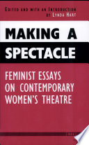 making a spectacle feminist essays on contemporary women s  front cover