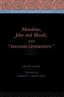 Manekine, John and Blonde, and Foolish Generosity