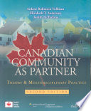 """Canadian Community as Partner: Theory & Multidisciplinary Practice"" by Ardene Robinson Vollman, Elizabeth T. Anderson, Judith M. McFarlane"