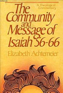The Community and Message of Isaiah 56 66