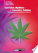 Cannabis Mythen - Cannabis Fakten  : Eine Analyse der wissenschaftlichen Diskussion