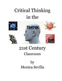 Critical Thinking in the 21st Century Classroom