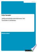 Authentizitätskonstruktionen bei YouTube-Celebrities