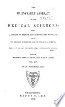The Half-yearly Abstract of the Medical Sciences: Being a Digest of British and Continental Medicine, and of the Progess of Medicine and the Collateral Sciences