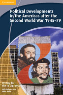 History for the IB Diploma: Political Developments in the Americas After the Second World War 1945-79
