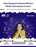 Project Management Professional PMP Exam PMI 001 Practice Questions   answers  1000  Practice Exam Questions   Dumps by PMI