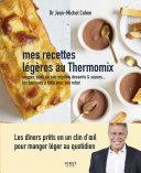 Mes recettes légères au Thermomix - Soupes, plats du soir mijotés, desserts sauces - Les basiques à faire avec son robot