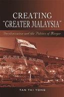 Creating  Greater Malaysia