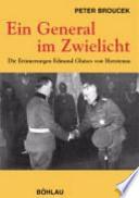 Ein General im Zwielicht. Die Erinnerungen Edmund Glaises von Horstenau